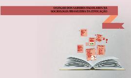 O LUGAR DOS SABERES ESCOLARES NA SOCIOLOGIA BRASILEIRA DA ED