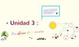 Copy of Unidad 4  : Los oficios de la musica