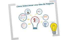 Copy of Identificación y Selección de Ideas de Negocio