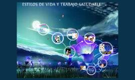 ESTILOS DE VIDA Y TRABAJO SALUDABLE