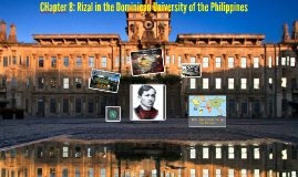 Copy of CHapter 8: Rizal in the Dominican University of the Philippi
