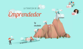 Copy of La travesía de un emprendedor
