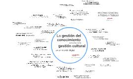 La gestión del conocimiento como clave de la gestión cultura