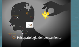 Copy of Psicopatología del pensamiento