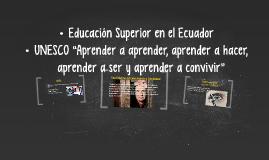 Copy of Educación Superior en el Ecuador