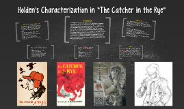 """Copy of Holden's Characterization in """"The Catcher in the Rye"""""""