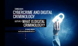 Cybercrime and Digital Criminology: Week 1
