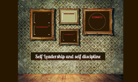 Self Leadership and self discipline