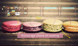 Encourage choice of cooking