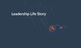 Leadership Life Story