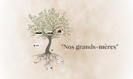 """Nos grands-mères"""