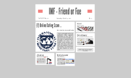 IMF - Friend or Foe