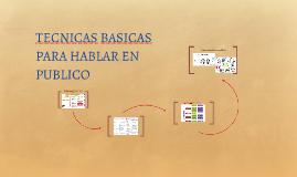 TECNICAS BASICAS PARA HABLAR EN PUBLICO