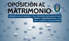 OPOSICIÓN AL MATRIMONIO
