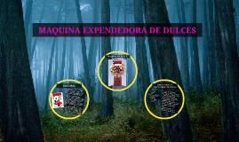 Copy of MAQUINA EXPENDEDORA DE DULCES