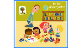 In the kindergarten