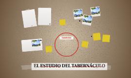 EL ESTUDIO DEL TABERNÁCULO
