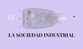 Copy of LA SOCIEDAD INDUSTRIAL