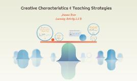 Creative Characteristics & Teaching Strategies
