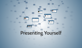 Presenting Yourself