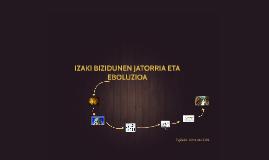 Copy of IZAKI BIZIDUNEN JATORRIA ETA EBOLUZIOA