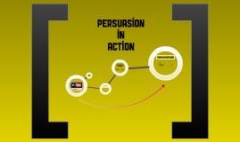 Persuasion in Action