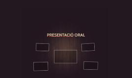 PRESENTACIÓ ORAL