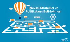 Copy of İşlevsel Düzey Stratejileri ve Politikaların Belirlenmesi