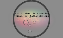 Child labor  in Victorian times, by  Nathan Sellers