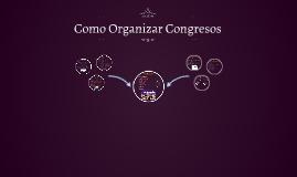 Como Organizar Congresos