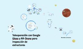 Teleoperación usando Google Glass y AR-Drone para