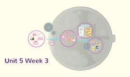 Unit 5 Week 3
