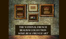 Copy of THE NATIONAL FRENCH REALISIM COLLECTION