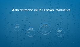 Administracion de la Función Informática