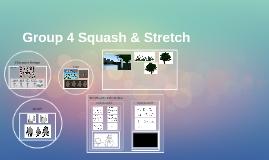 Group 4 Squash & Stretch