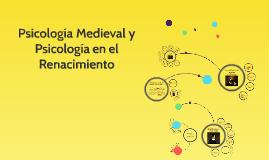 Psicología Medieval y Psicología en el Renacimiento