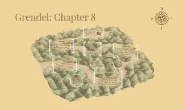 Copy of Grendel: Chapter 8