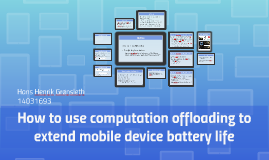How to use computation offloading to extend mobile device battery life