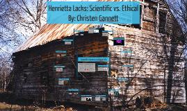 Copy of Henrietta Lacks: Scientific vs. Ethical