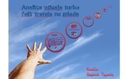 Copy of Analiza uticaja turbofolk trenda na mlade