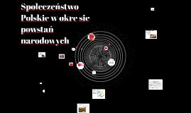 Społeczeństwo Polskie w oke stań narodowych