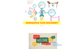 Copy of Organizing your argument!