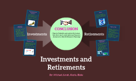 Investments and Retirements