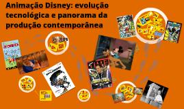 Animação Disney: evolução tecnológica e panorama da produção contemporânea