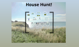 House Hunt!