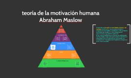 Copy of teoría de la motivación humana