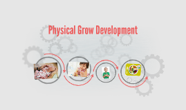 Copy of Physical Grow Development