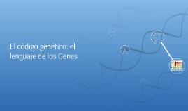 El código genético: el lenguaje de los Genes