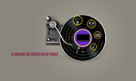LA MUSIQUE DES ANNÉES 80 EN FRANCE