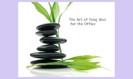Copy of Feng Shui your Work Space: Creating Positive Energy